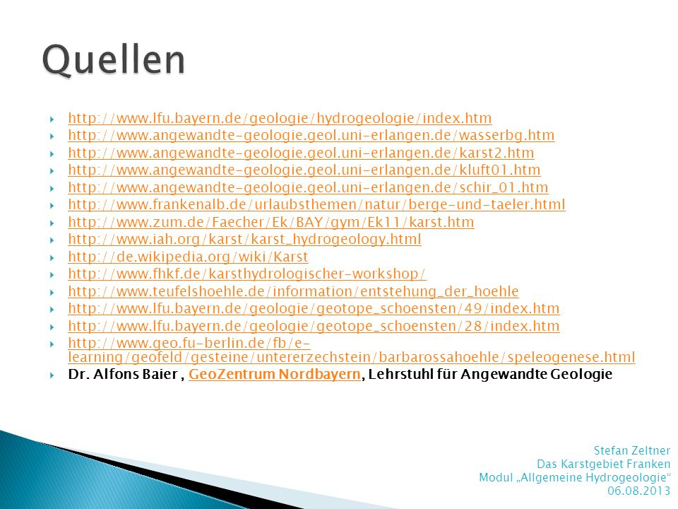 Quellen http://www.lfu.bayern.de/geologie/hydrogeologie/index.htm