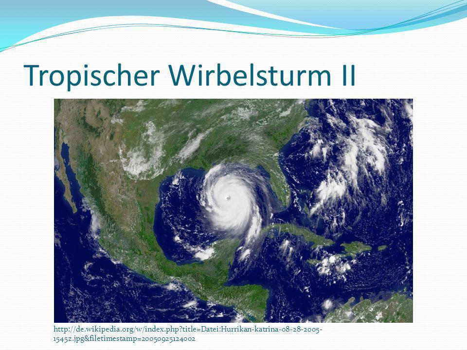 Tropischer Wirbelsturm II