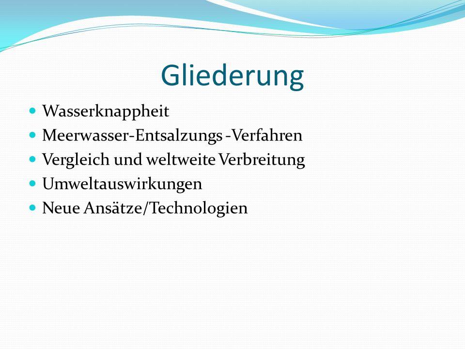 Gliederung Wasserknappheit Meerwasser-Entsalzungs -Verfahren