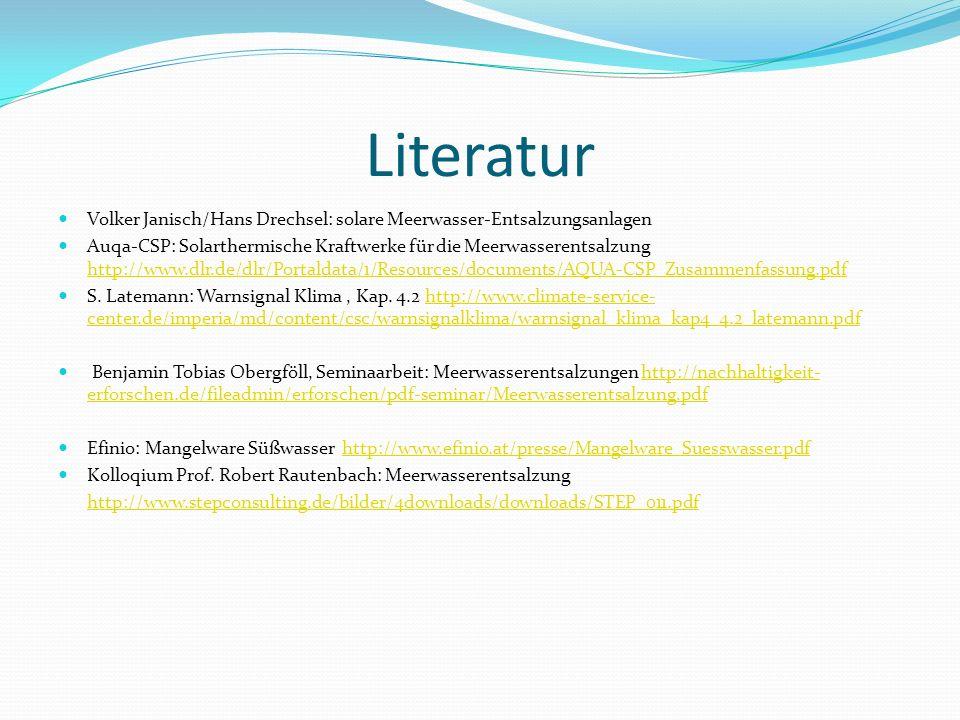 Literatur Volker Janisch/Hans Drechsel: solare Meerwasser-Entsalzungsanlagen.