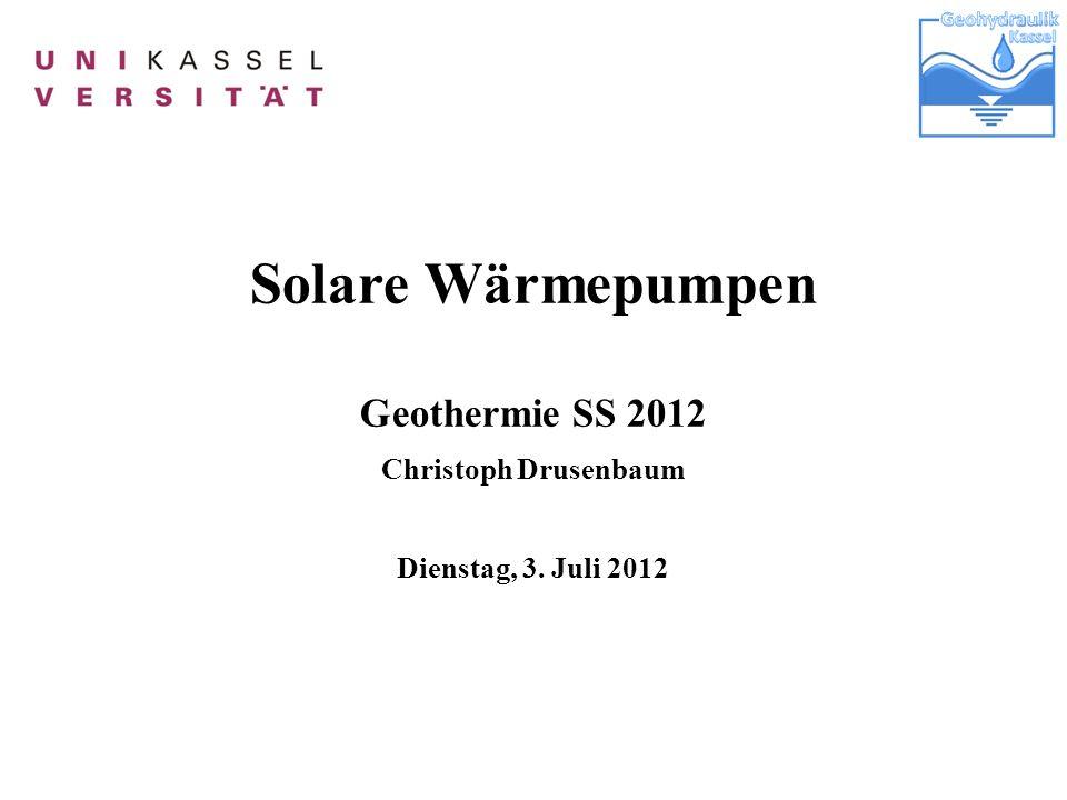 Solare Wärmepumpen Geothermie SS 2012 Christoph Drusenbaum Dienstag, 3