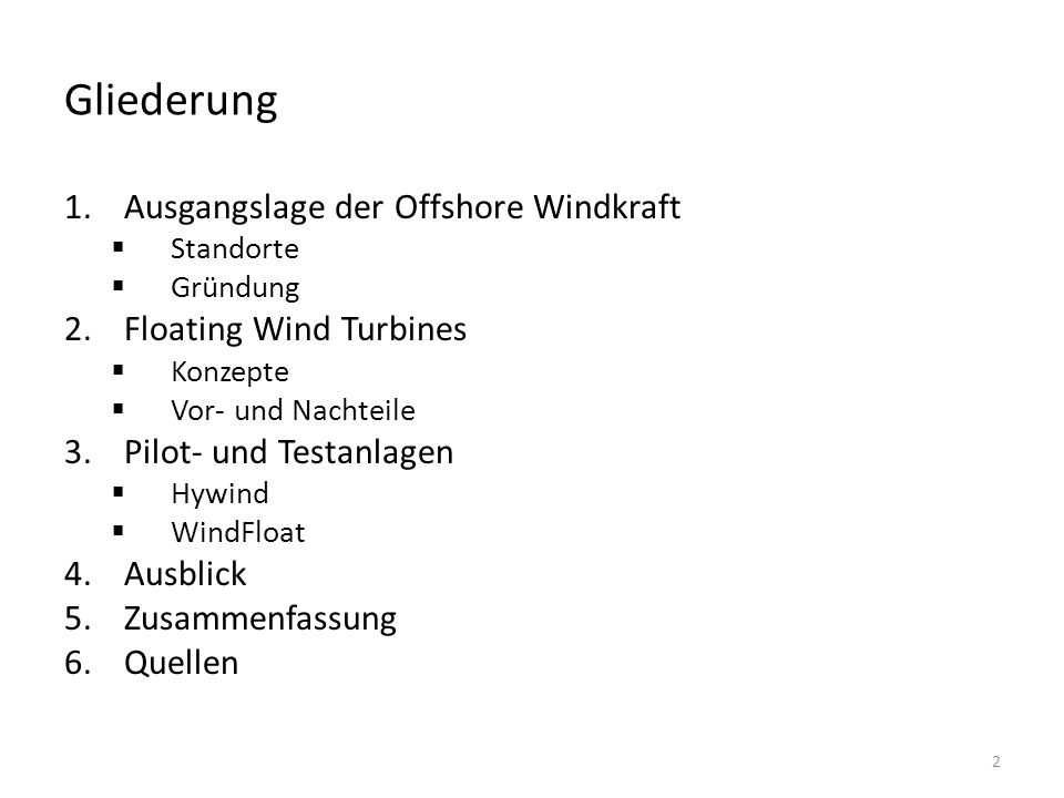 Gliederung Ausgangslage der Offshore Windkraft Floating Wind Turbines