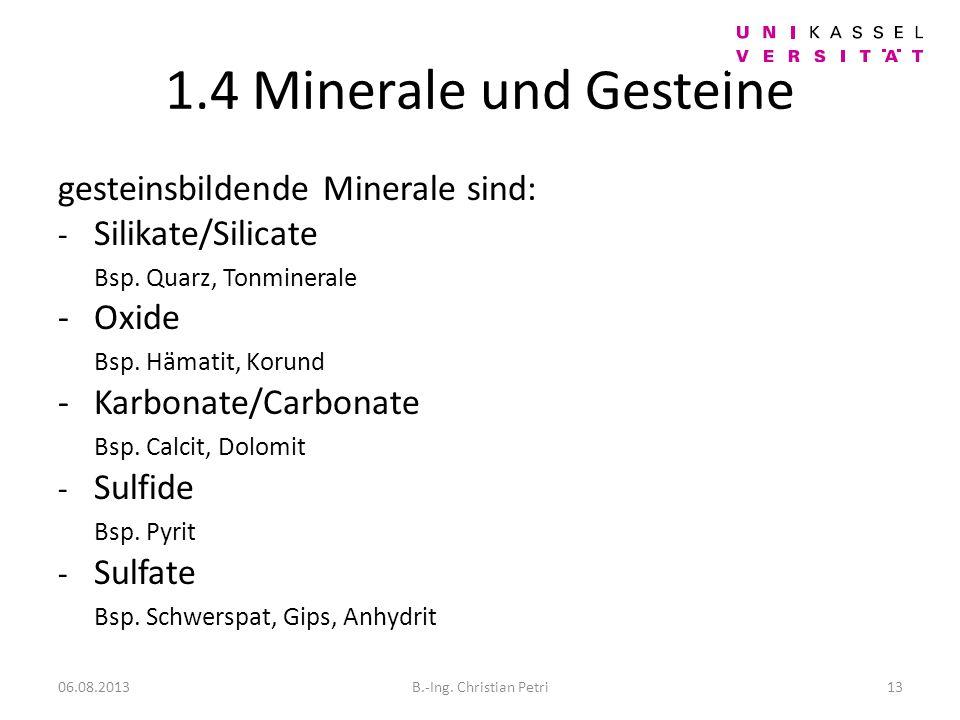 1.4 Minerale und Gesteine gesteinsbildende Minerale sind: Oxide