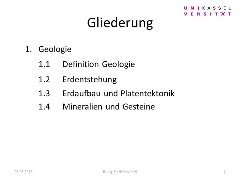 Gliederung 1.1 Definition Geologie 1.2 Erdentstehung 1. Geologie
