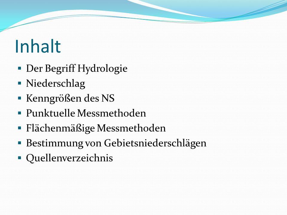 Inhalt Der Begriff Hydrologie Niederschlag Kenngrößen des NS