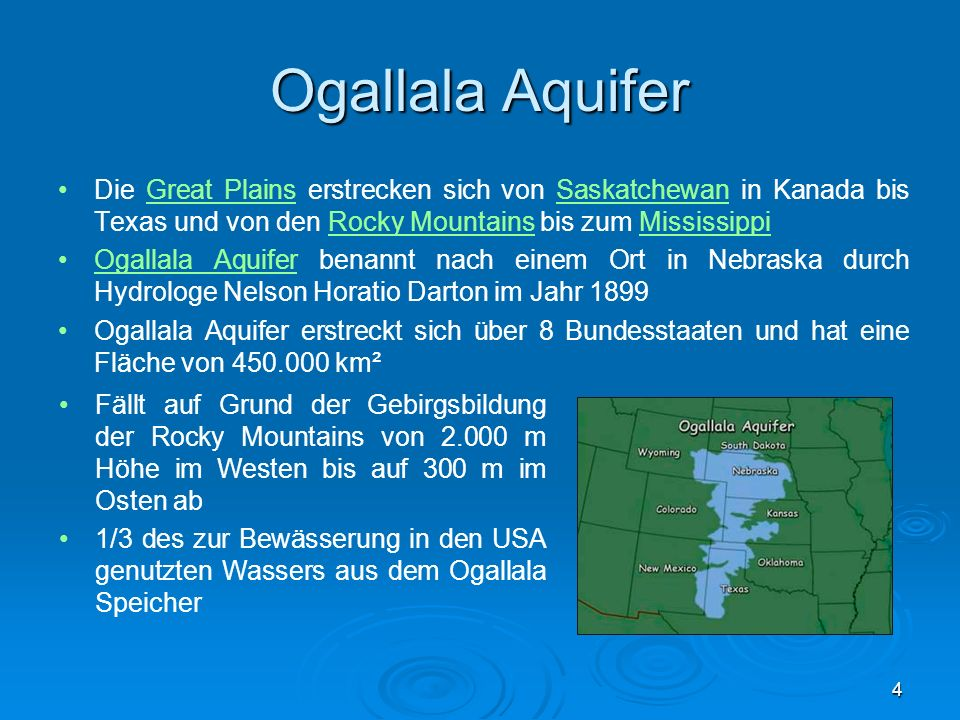 Ogallala Aquifer Die Great Plains erstrecken sich von Saskatchewan in Kanada bis Texas und von den Rocky Mountains bis zum Mississippi.