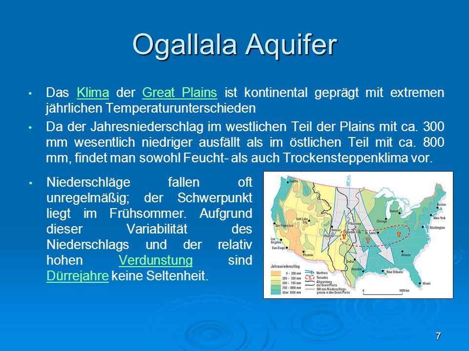 Ogallala Aquifer Das Klima der Great Plains ist kontinental geprägt mit extremen jährlichen Temperaturunterschieden.