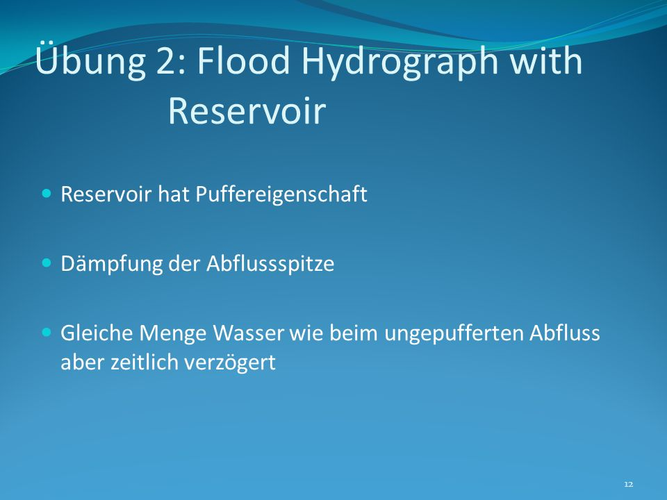 Übung 2: Flood Hydrograph with Reservoir