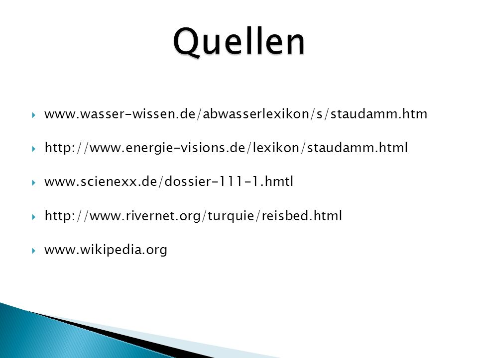 Quellen www.wasser-wissen.de/abwasserlexikon/s/staudamm.htm