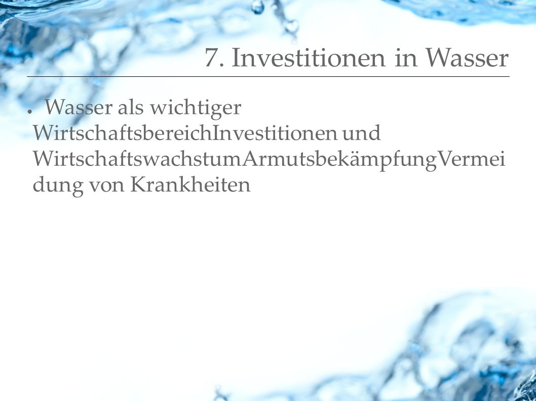 7. Investitionen in Wasser