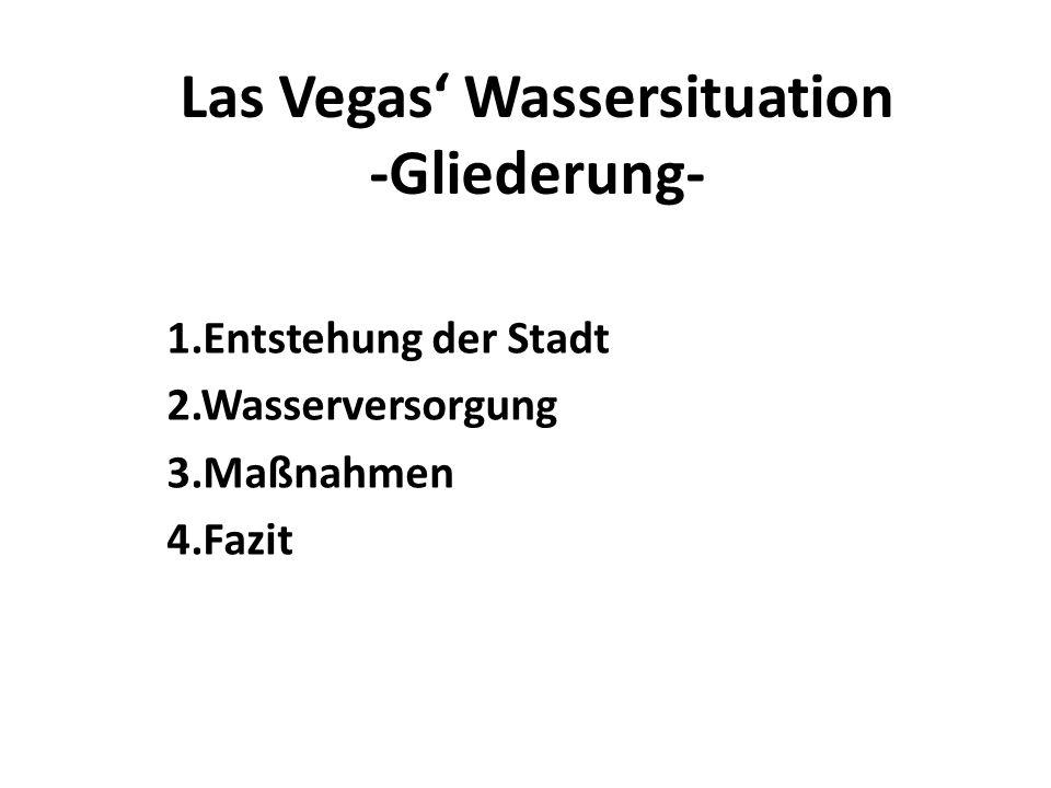 Las Vegas' Wassersituation -Gliederung-
