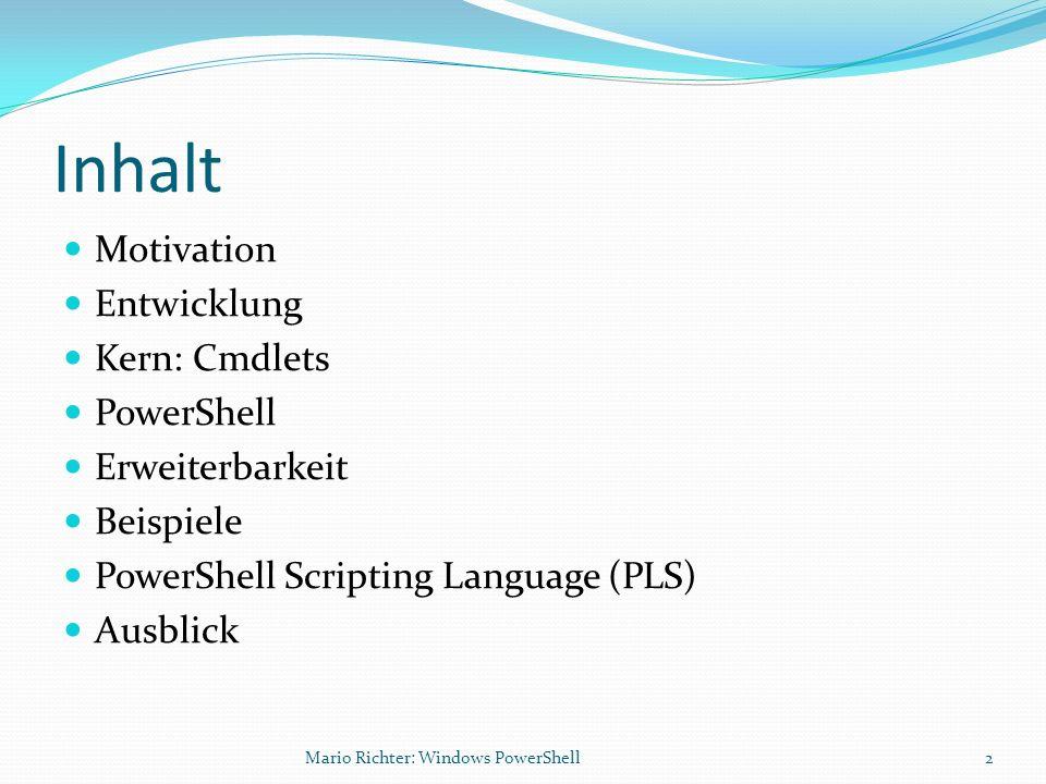 Inhalt Motivation Entwicklung Kern: Cmdlets PowerShell Erweiterbarkeit