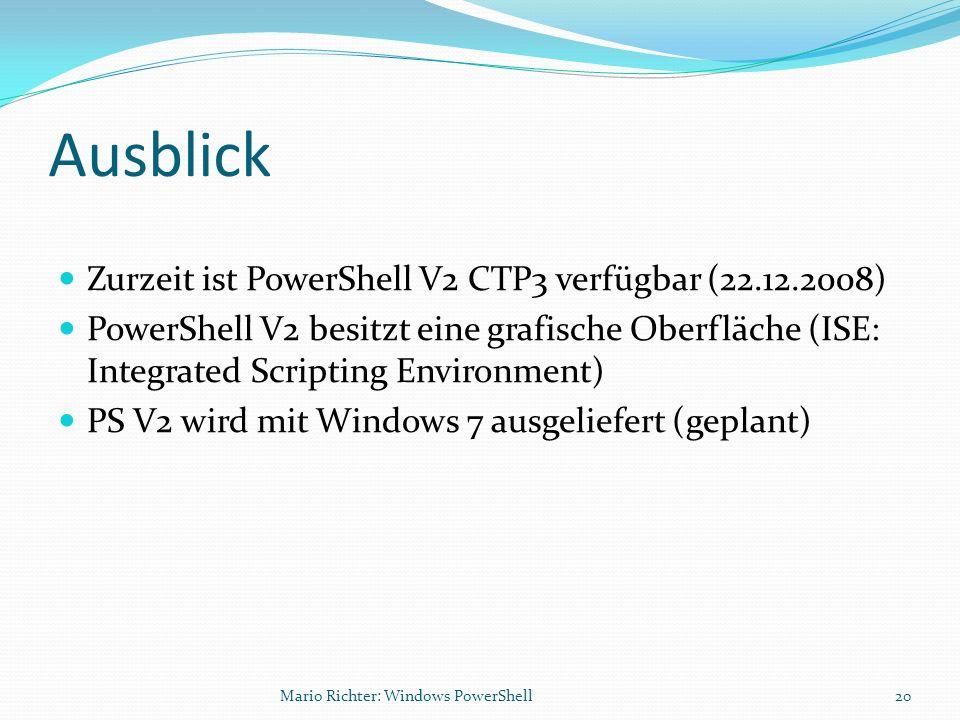 Ausblick Zurzeit ist PowerShell V2 CTP3 verfügbar (22.12.2008)