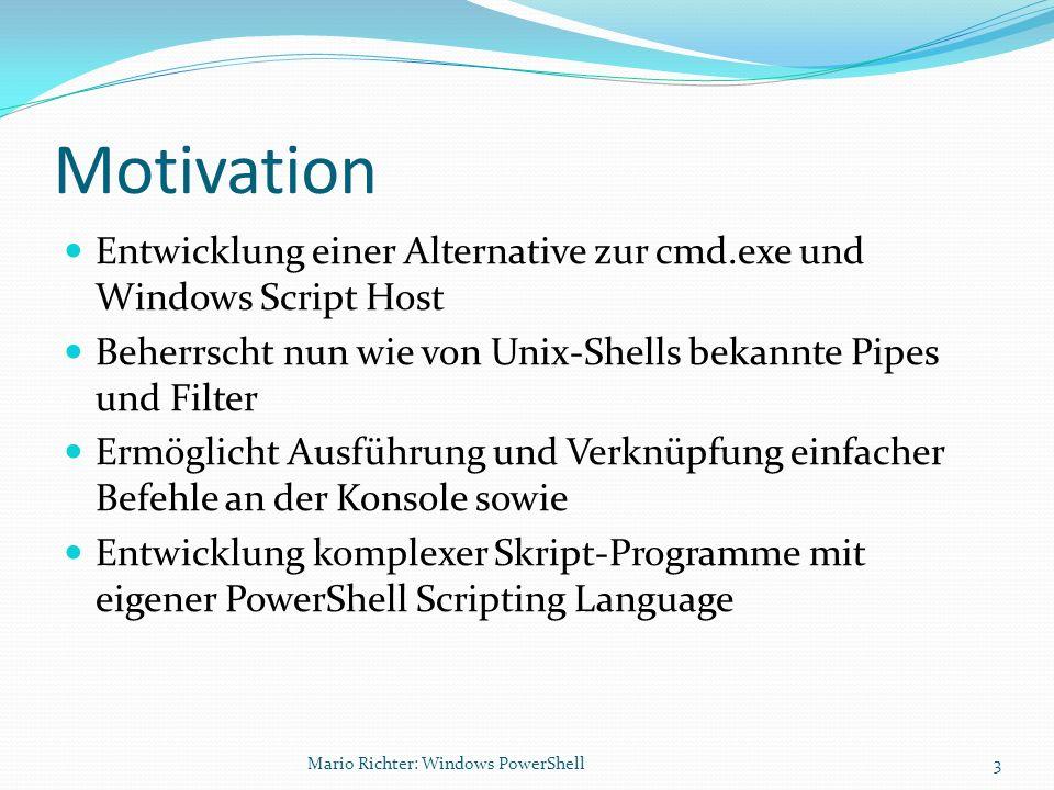 Motivation Entwicklung einer Alternative zur cmd.exe und Windows Script Host. Beherrscht nun wie von Unix-Shells bekannte Pipes und Filter.