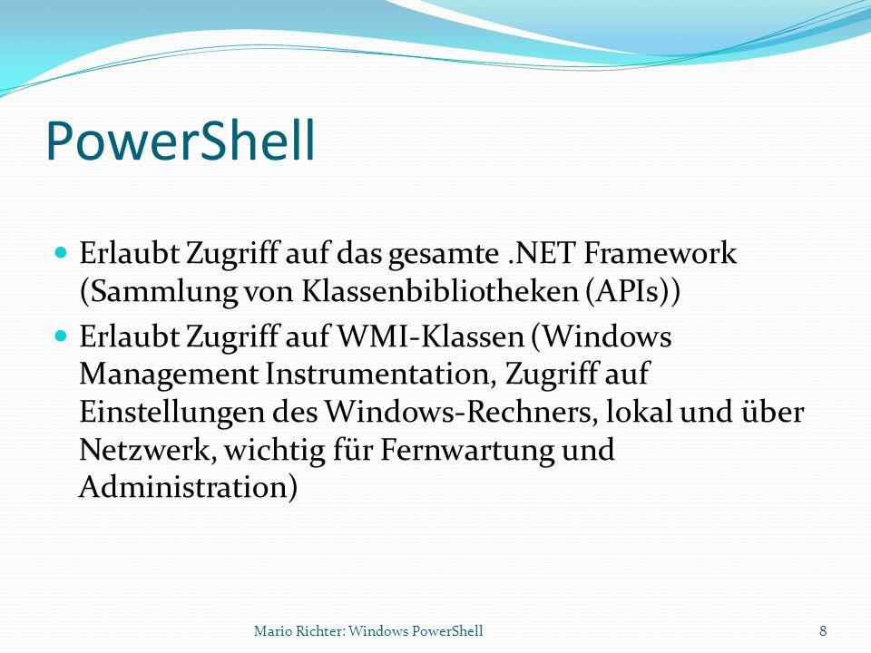 PowerShell Erlaubt Zugriff auf das gesamte .NET Framework (Sammlung von Klassenbibliotheken (APIs))