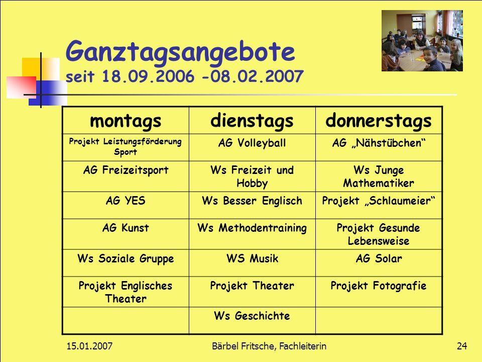 Ganztagsangebote seit 18.09.2006 -08.02.2007