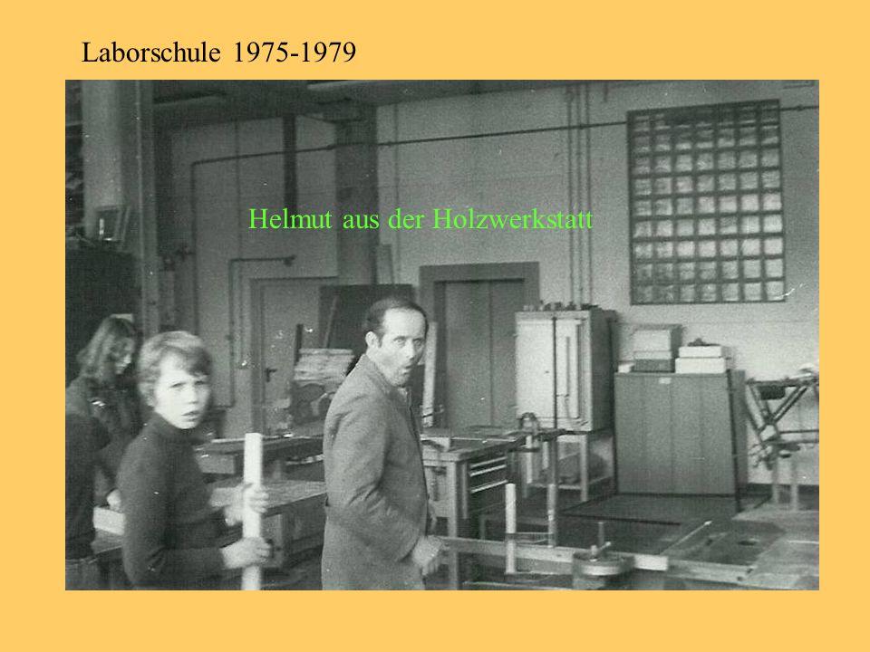 Laborschule 1975-1979 Helmut aus der Holzwerkstatt