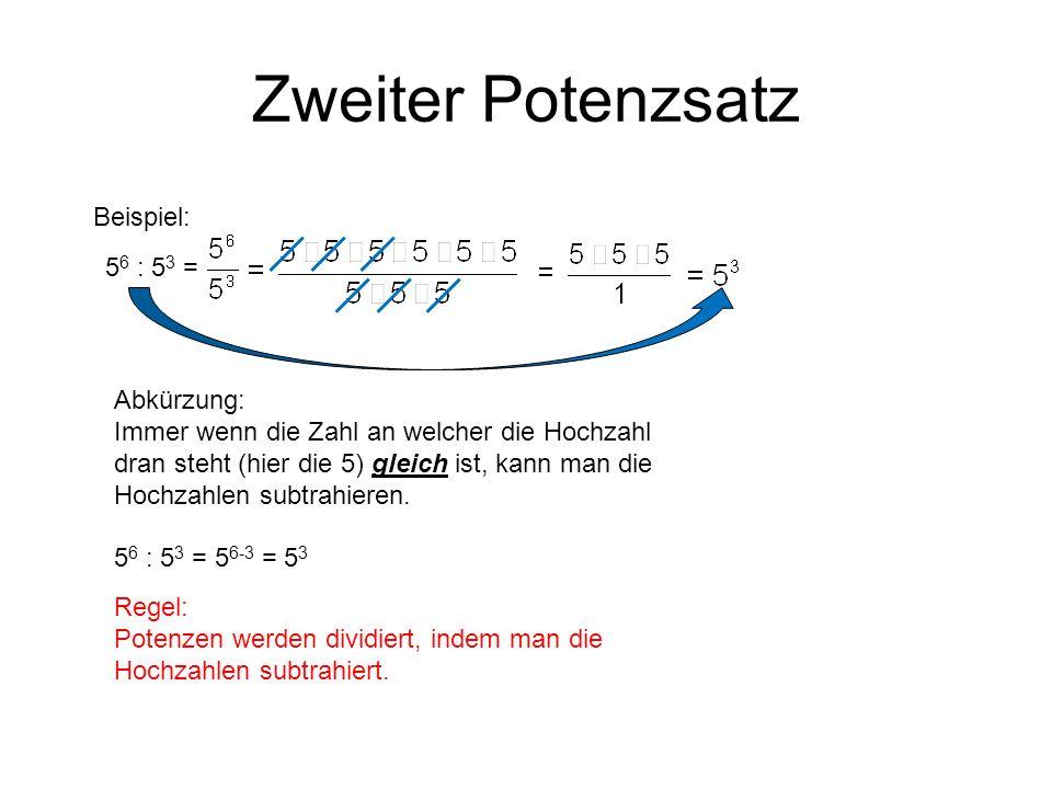 Zweiter Potenzsatz Beispiel: 56 : 53 = Abkürzung: