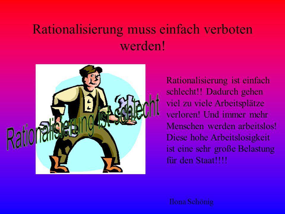 Rationalisierung muss einfach verboten werden!