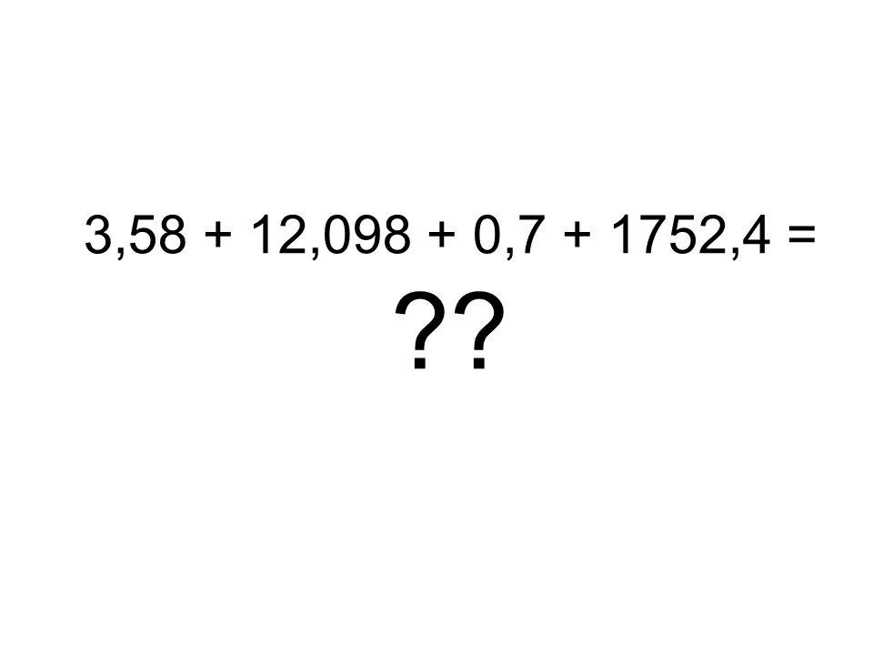 3,58 + 12,098 + 0,7 + 1752,4 =