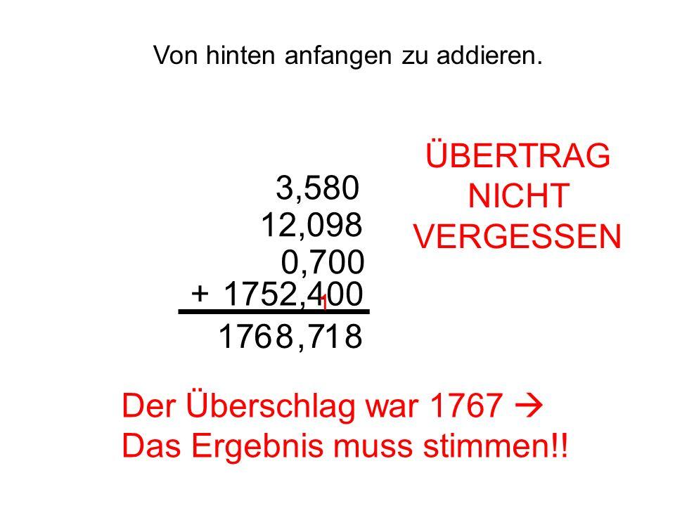 ÜBERTRAG NICHT VERGESSEN 3,580 12,098 0,700 + 1752,400 17 6 8 , 7 1 8