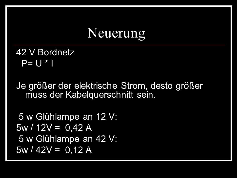 Neuerung 42 V Bordnetz P= U * I