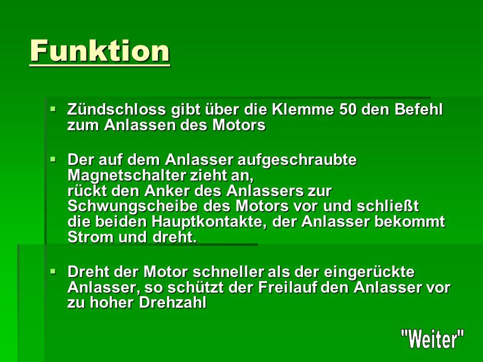 Funktion Zündschloss gibt über die Klemme 50 den Befehl zum Anlassen des Motors.