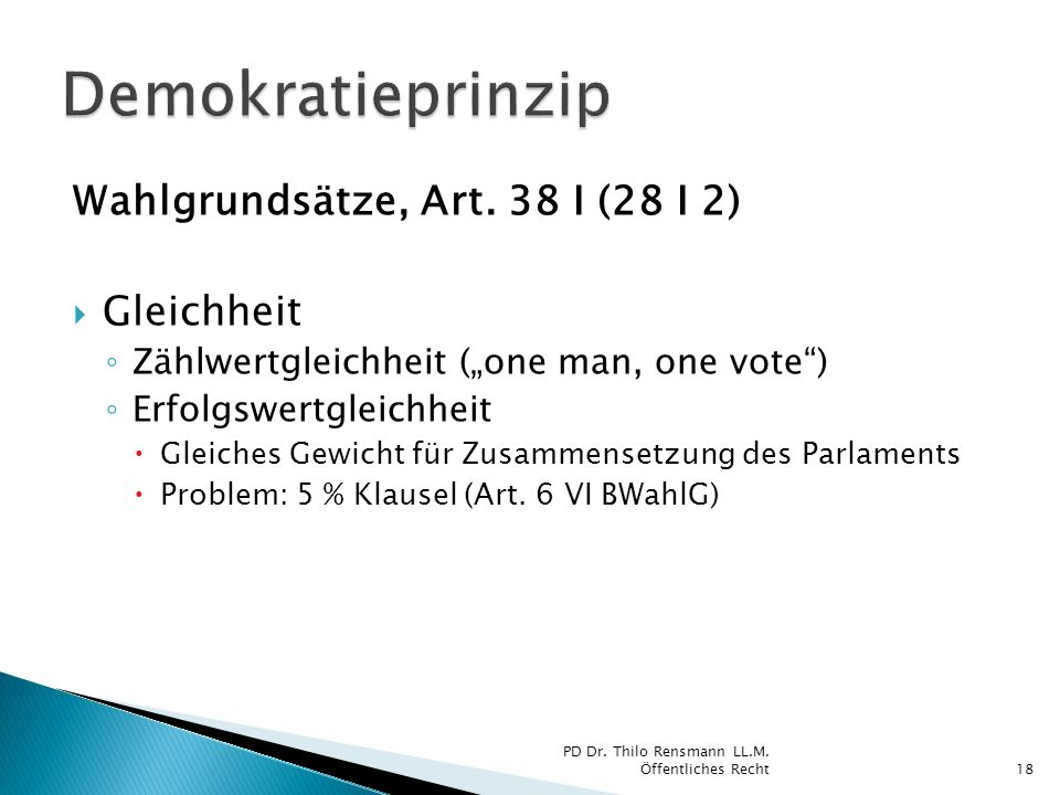 Demokratieprinzip Wahlgrundsätze, Art. 38 I (28 I 2) Gleichheit