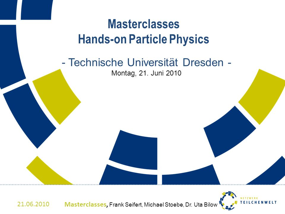 Masterclasses Hands-on Particle Physics