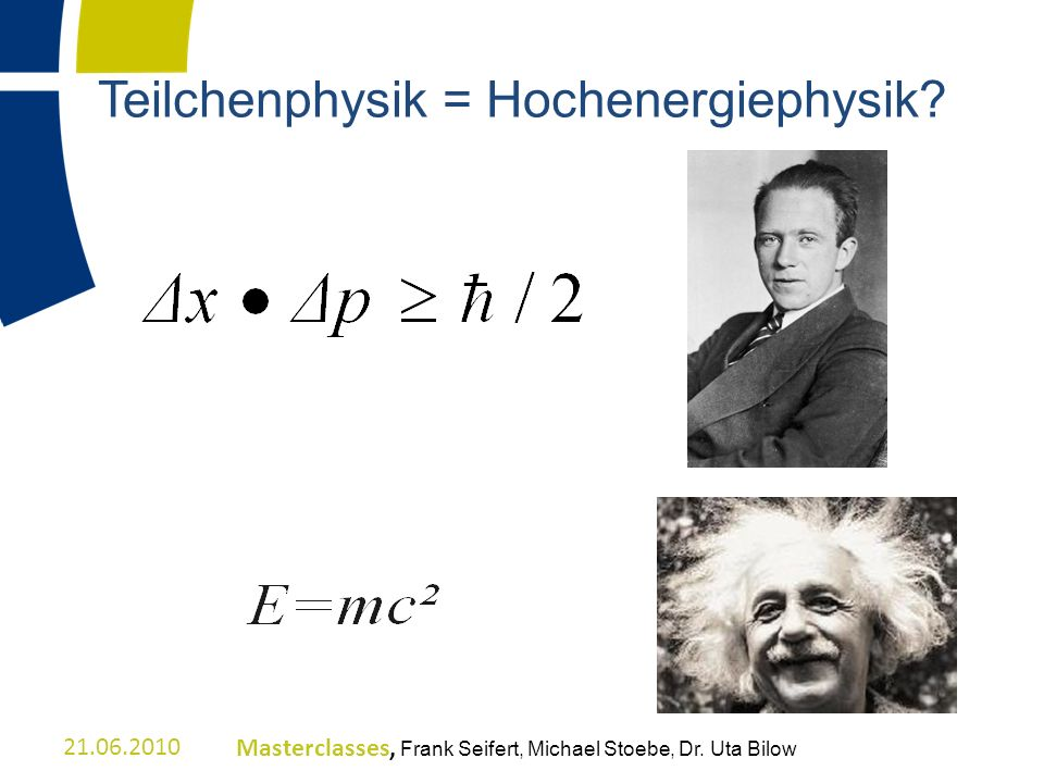 Teilchenphysik = Hochenergiephysik
