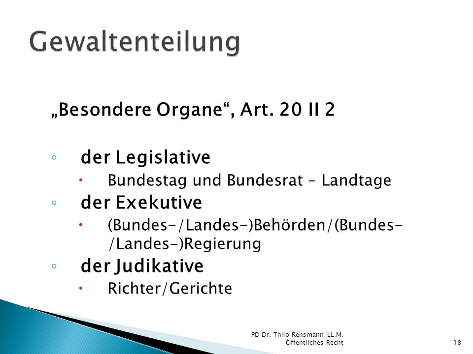 """Gewaltenteilung """"Besondere Organe , Art. 20 II 2 der Legislative"""