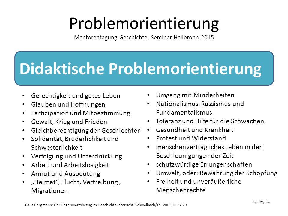 Problemorientierung Mentorentagung Geschichte, Seminar Heilbronn 2015