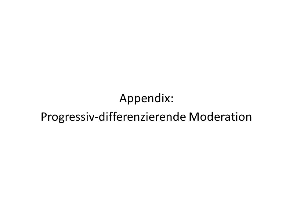 Appendix: Progressiv-differenzierende Moderation