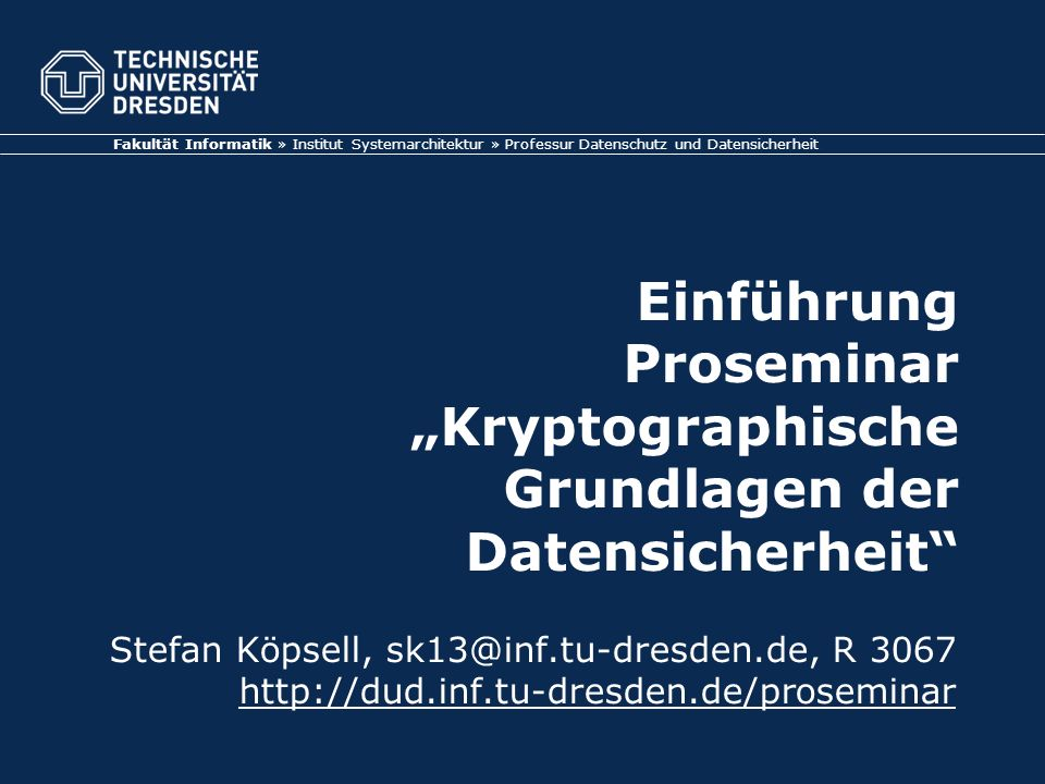 Fakultät Informatik » Institut Systemarchitektur » Professur Datenschutz und Datensicherheit