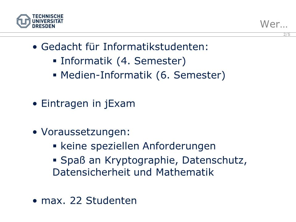 Gedacht für Informatikstudenten: Informatik (4. Semester)
