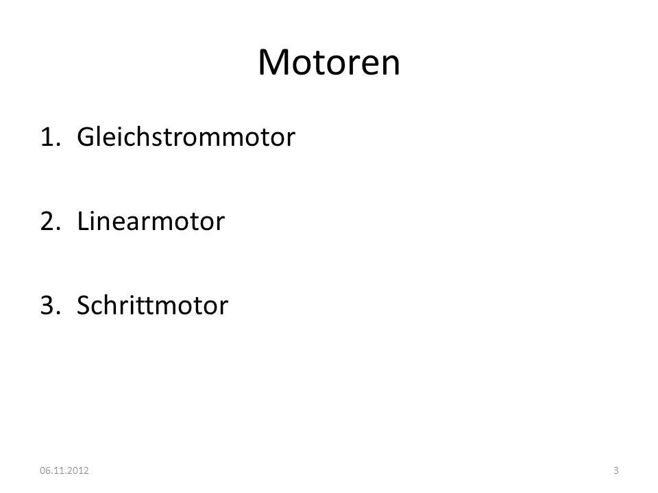 Motoren Gleichstrommotor Linearmotor Schrittmotor 06.11.2012