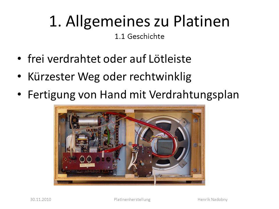 1. Allgemeines zu Platinen 1.1 Geschichte