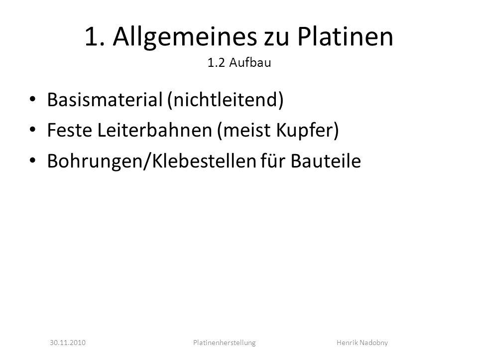 1. Allgemeines zu Platinen 1.2 Aufbau