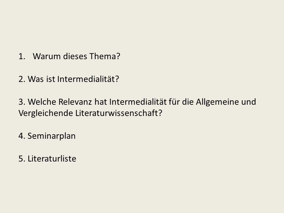Warum dieses Thema 2. Was ist Intermedialität