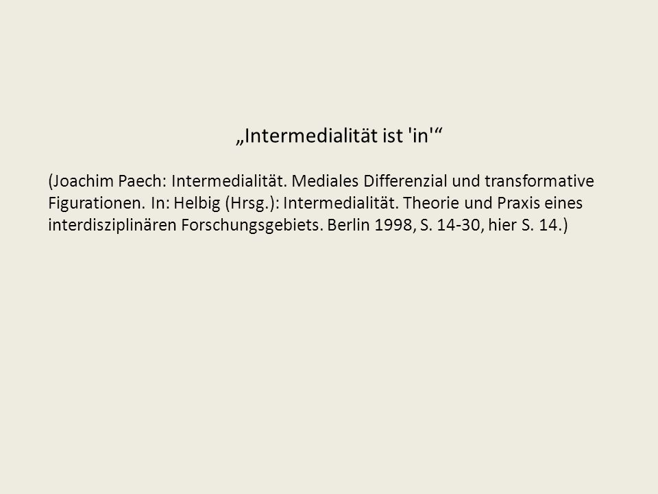 """Intermedialität ist in"