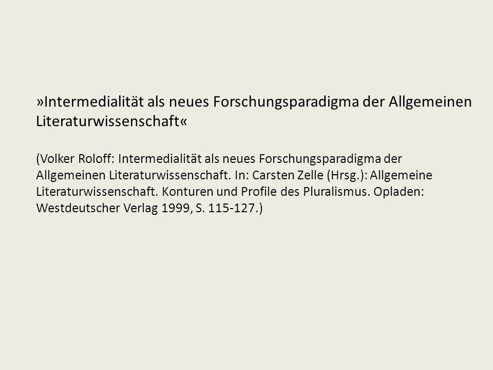 »Intermedialität als neues Forschungsparadigma der Allgemeinen Literaturwissenschaft«