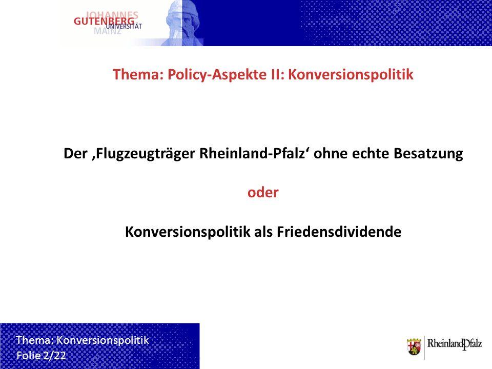 Thema: Policy-Aspekte II: Konversionspolitik