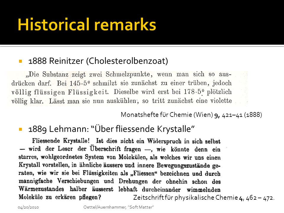 Historical remarks 1888 Reinitzer (Cholesterolbenzoat)