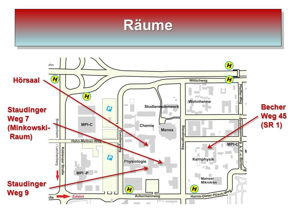 Räume Hörsaal Becher Staudinger Weg 45 Weg 7 (SR 1) (Minkowski- Raum)