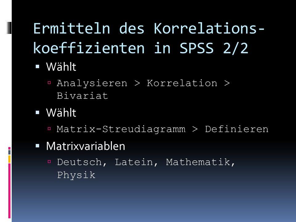 Ermitteln des Korrelations-koeffizienten in SPSS 2/2