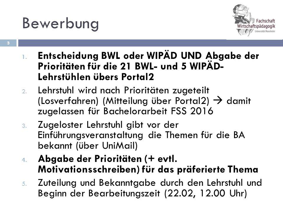 Bewerbung Entscheidung BWL oder WIPÄD UND Abgabe der Prioritäten für die 21 BWL- und 5 WIPÄD- Lehrstühlen übers Portal2.