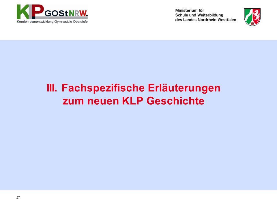 III. Fachspezifische Erläuterungen zum neuen KLP Geschichte
