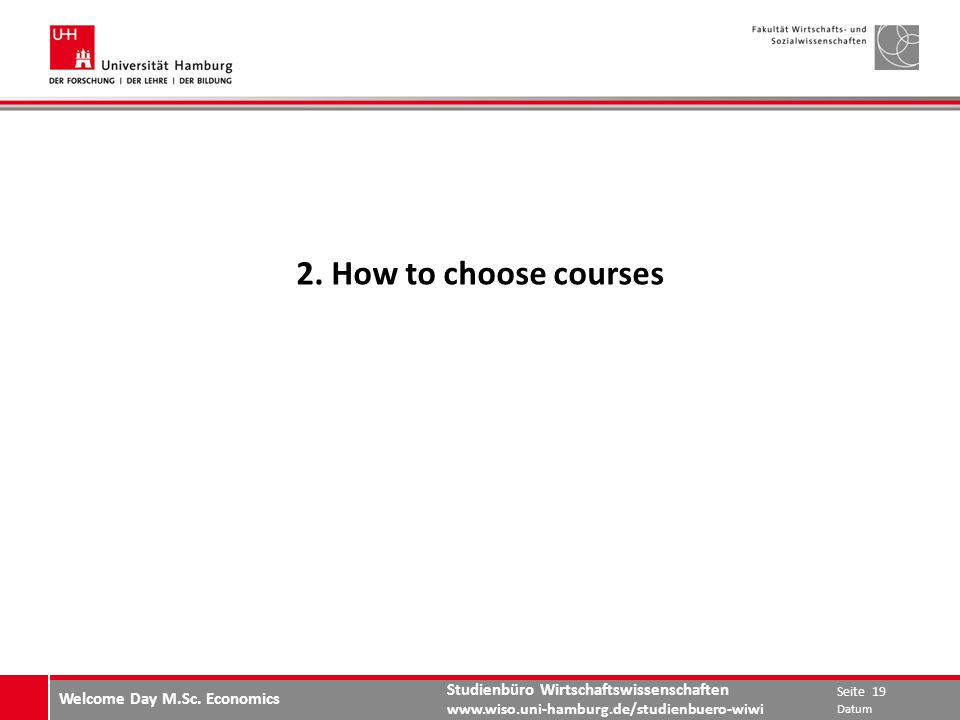 2. How to choose courses Welcome Day M.Sc. Economics Datum