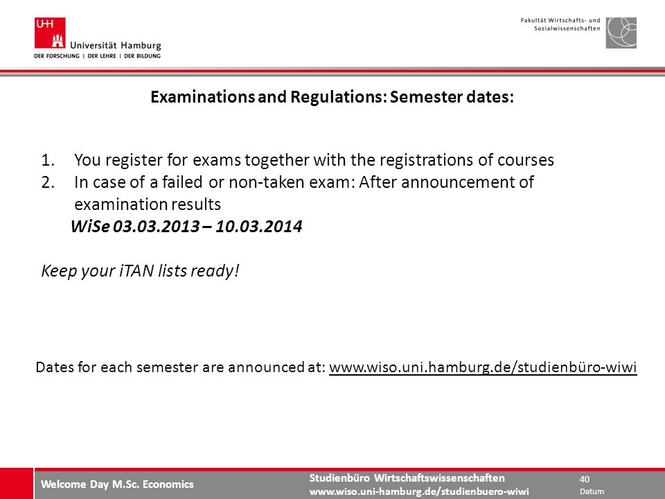 Examinations and Regulations: Semester dates: