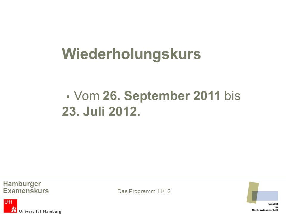 Wiederholungskurs ▪ Vom 26. September 2011 bis 23. Juli 2012.